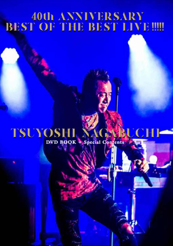 40th ANNIVERSARY BEST OF THE BEST LIVE!!!!! TSUYOSHI NAGABUCHI DVD BOOK