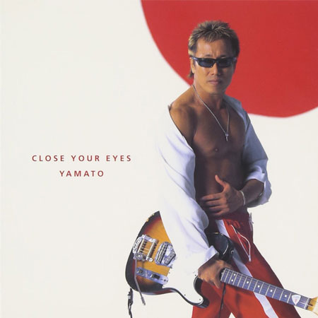 CLOSE YOUR EYES / YAMATO